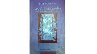 """""""Los duendes azules"""", memorias de un poeta que ama a Entre Ríos"""
