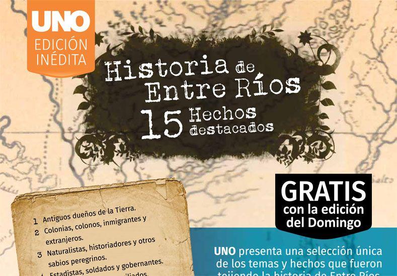 Entre Ríos en 15 hechos históricos