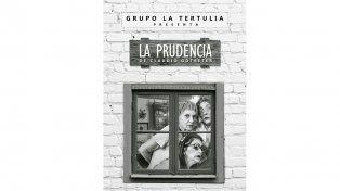 El grupo  La Tertulia presentará la obra La prudencia de Claudio Gotbeter
