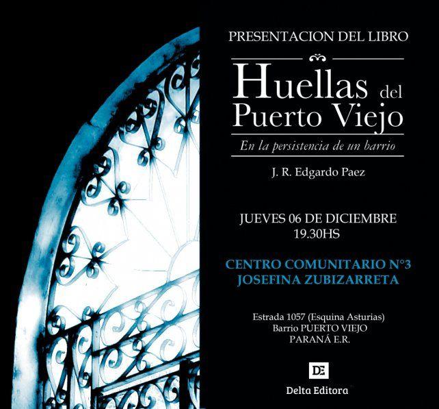 Presentan el libro Huellas del Puerto Viejo en el centro cultural del barrio