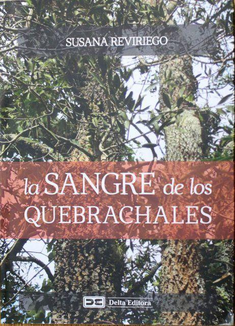 Presentan La sangre de los quebrachales, la nueva novela de Susana Reviriego