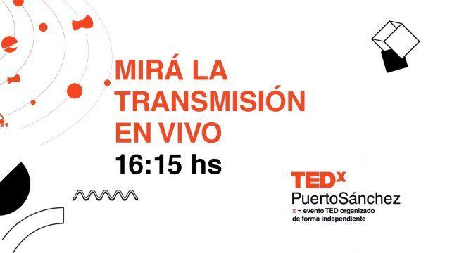 Mirá en vivo las charlas TEDx Puerto Sánchez 2019 desde donde estés